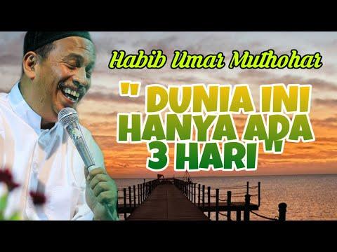 Download  DUNIA INI HANYA ADA TIGA HARI - CERAMAH HABIB UMAR MUTHOHAR Gratis, download lagu terbaru