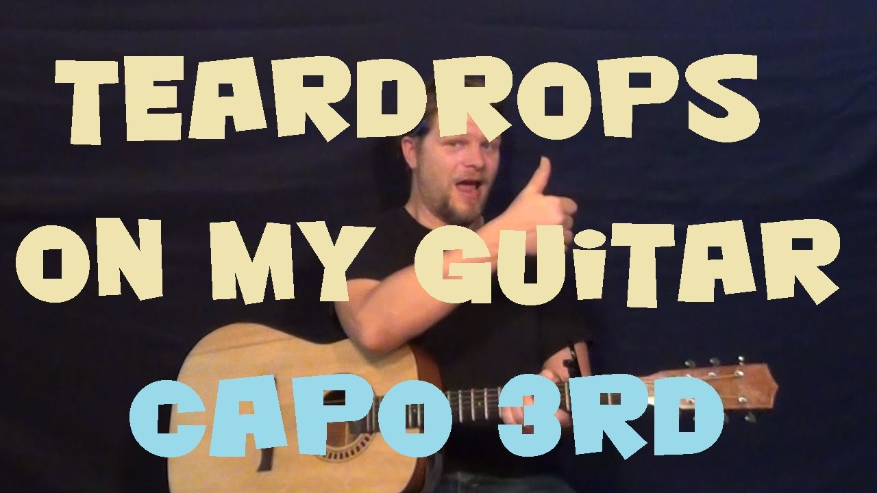 teardrops on my guitar chords pdf