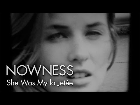 NOWNESS.com presents:  she was my la jetee