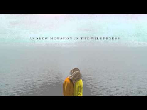 Andrew Mcmahon In The Wilderness - Maps For The Getaway