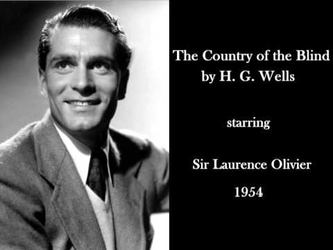 The Country of the Blind by H. G. Wells - Radio drama starring Sir Laurence Olivier - 1954