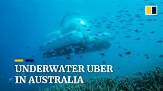 Underwater Uber in Australia