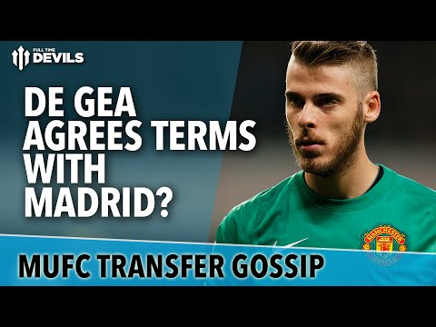 De Gea Agrees Terms With Madrid? | Manchester United | Transfer Gossip
