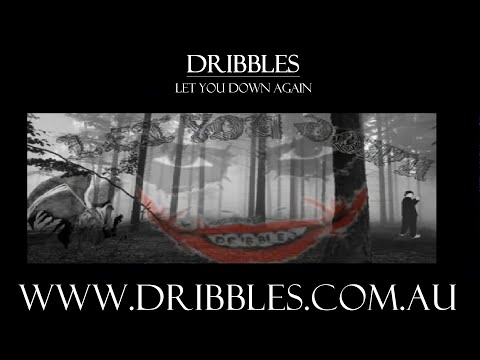 Dribbles - Let You Down Again