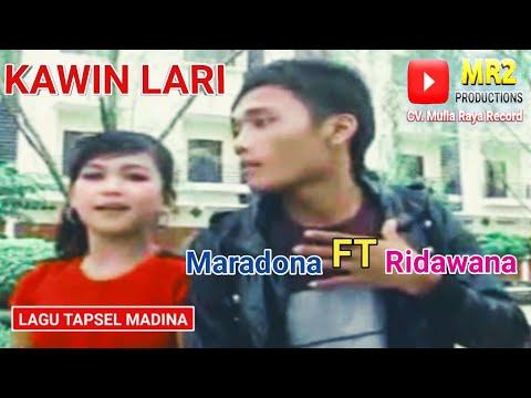 Download  KAWIN LARI - Lagu Tapsel - MARADONA ft RIDAWANA DAULAY Gratis, download lagu terbaru