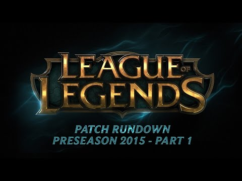 Patch Rundown: Preseason 2015 Part 1