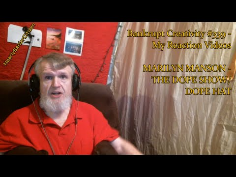 MARILYN MANSON - THE DOPE SHOW/DOPE HAT : Bankrupt Creativity #339 - My Reaction Videos