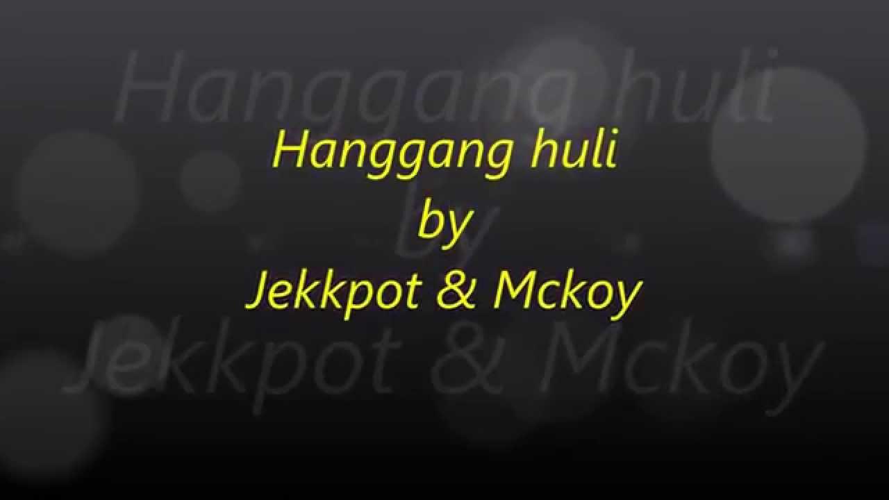 Hanggang Huli Hanggang Huli-jekkpot&mckoy