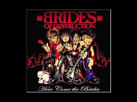 Brides Of Destruction - Only Get So Far