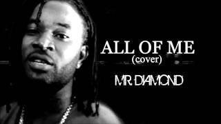 John Legend - All Of Me Reggae Cover By Mr. Diamond