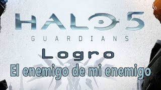 Halo 5: Guardians - Logro El enemigo de mi enemigo (Enemy of my Enemy)