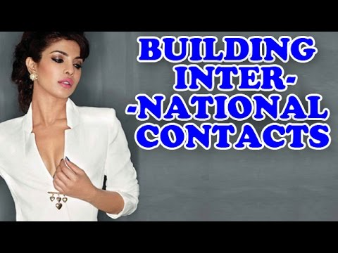 Priyanka Chopra is building international contacts | Bollywood News