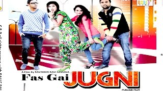 Jugni - Fas Gai Jugni - Latest Punjabi Movie 2015 - Balle Balle Tunes