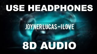 Joyner Lucas I Love 8d Audio