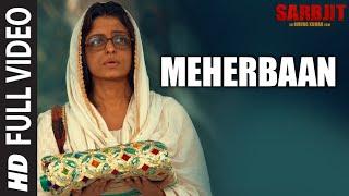 Meherbaan Full Video Song   SARBJIT   Aishwarya Rai Bachchan, Randeep Hooda   Sukhwinder Singh