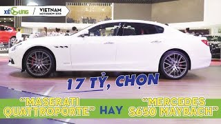[VMS 2018] MƯỜI BẢY TỶ chọn Maserati Quattroporte hay Mercedes Maybach S650?
