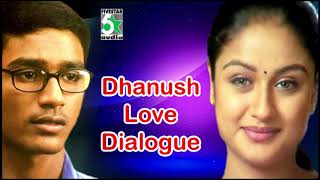 Dhanush & Sonia Agarwal Super Hit Love Dialogue