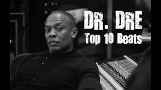 Dr. DRE - Top 10 Beats