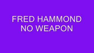 Watch Fred Hammond No Weapon video