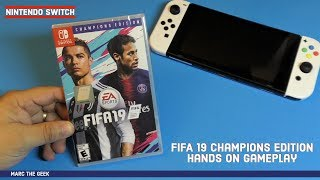 Nintendo Switch: FIFA 19 Champions Edition Hands On Gameplay