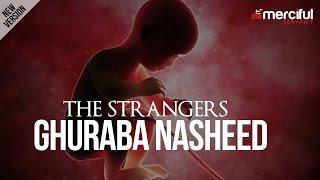 Ghuraba (The Strangers) Exclusive New Version – Nasheed