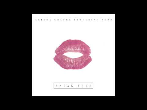 Ariana Grande - Break Free feat. Zedd (Audio)
