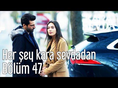 Kara Sevda Dizi İzle 47. Bölüm - Her Şey Kara Sevdadan