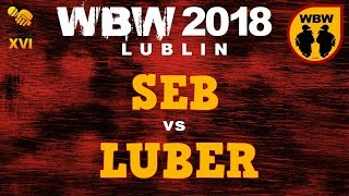 LUBER vs SEB 🎤 WBW 2018 🎤 Lublin (1/8) Freestyle Battle