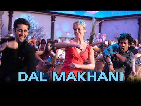 Dal Makhani (Full Video Song) | Dr.Cabbie | Vinay Virmani & Kunal Nayyar