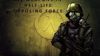All weapons in Half-Life: Opposing Force