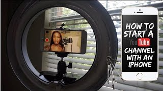 How to Start a Youtube Channel with your iPhone  from Nia Cymone