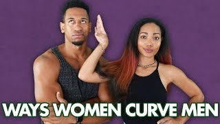 Ways Women Curve Men
