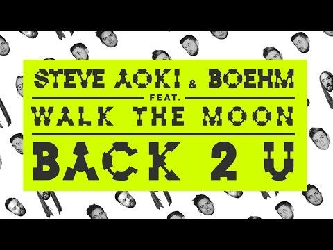 Steve Aoki & Boehm - Back 2 U feat. WALK THE MOON (Cover Art)