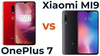 Oneplus 7 vs Xiaomi Mi 9. Очевидный победитель!? Не думаю... Обзор - сравнение!
