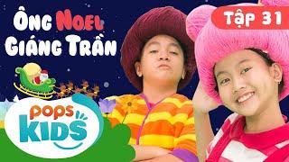 Mầm Chồi Lá Tập 31 - Ông Noel Giáng Trần 🎅 Nhạc Giáng Sinh Hay Cho Bé Trên Kênh POPS Kids