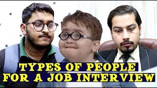 TYPES OF PEOPLE FOR A JOB INTERVIEW. ft : Ahmed Shah ( oyee )