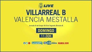 Villarreal B - Valencia Mestalla