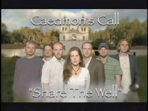 Caedmons Call - Share The Well