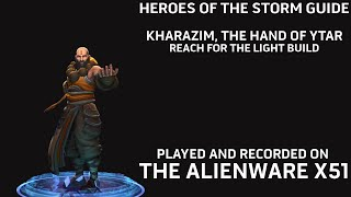 Heroes of the Storm - Hero Guide: Kharazim, Reach For The Light Build on Alienware X51