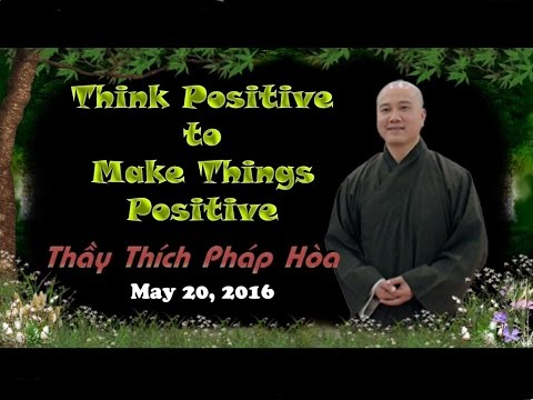 Think Positive to Make Things Positive (May 20, 2016)
