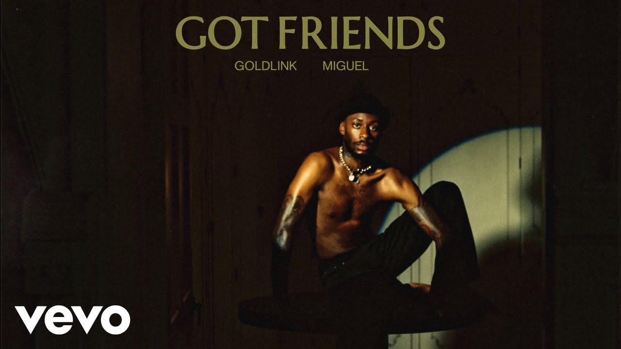 GoldLink - Got Friends (Audio) ft. Miguel