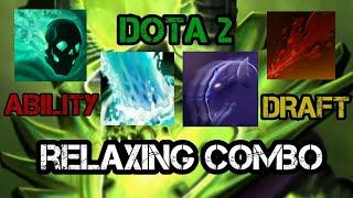 DOTA2 (ABILITY DRAFT) ~Relaxing Combo~