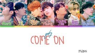 Got7 Come On Sub Español Color Coded Han Rom Esp