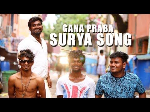 Chennai Gana Prabha | SURYA SONG | 2017 | THAANA SERNDHA KOOTAM | GANA MUSIC VIDEO