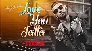 Song Teaser ► Love You Jatta | Garry Sandhu | Full Video Releasing 15 October 2018