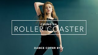 CHUNG HA (청하) - Roller Coaster (Dance Cover by V)
