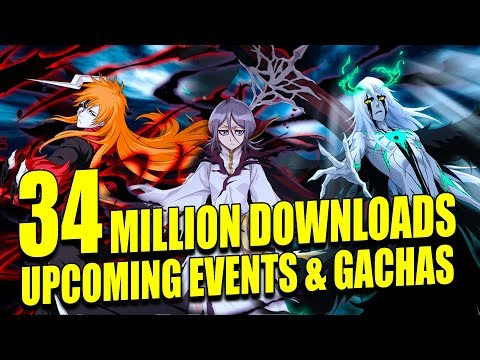 34 MILLION DOWNLOADS, UPCOMING EVENTS & GACHAS Bleach Brave Souls