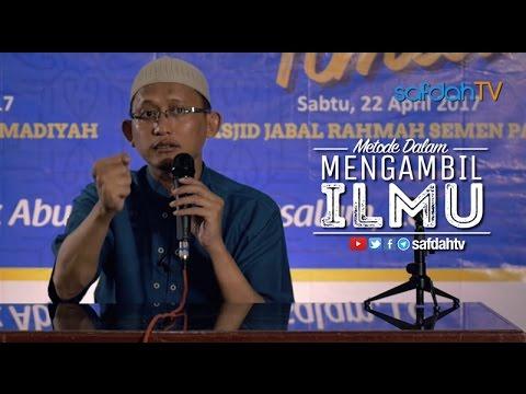 Kajian Ilmiah: Metoda Dalam Mengambil Ilmu - Ustadz Badru Salam, Lc
