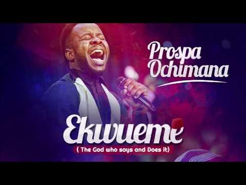 Ekwueme - Prospa Ochimana ( Lyrics )