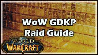 [World of Warcraft] WoW GDKP Raid Guide